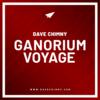 Ganorium Voyage | Dave Chimny