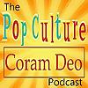 The Pop Culture Coram Deo