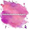 Make Me Whole Again!