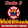 Code 3 | The Firefighters' Podcast