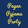 Pagan Pyjama Party