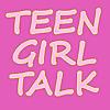 Teen Girl Talk