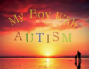 My Boy With Autism