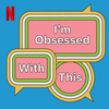I'm Obsessed With This | Netflix
