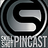 Skill Shot Pincast - Podcast