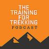 Training For Trekking Podcast