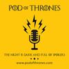 Pod of Thrones