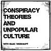 Conspiracy Theories & Unpopular Culture