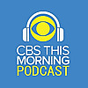 CBS This Morning Podcast