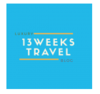 13 Weeks Travel