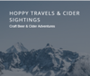 Hoppy Travels & Cider Sightings | Craft Beer & Cider Adventures