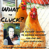 What the Cluck!