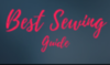 Best Sewing Guide