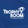 The Trophy Room : A PlayStation Podcast