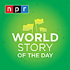 NPR | World Story of The Day