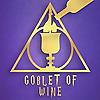 Goblet Of Wine - A Drunken Harry Potter Podcast