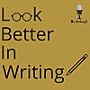 Look Better In Writing