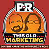 PNR | This Old Marketing with Joe Pulizzi and Robert Rose
