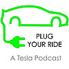 Plug Your Ride Tesla Podcast