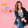 On The Spot with Melinda Garvey