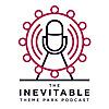 The Inevitable Theme Park Podcast