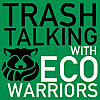 Trash Talking with Eco-Warriors | Sustainability, Green Business & Conservation