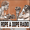 Rope A Dope Radio Podcast
