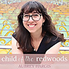 Child of the Redwoods: Montessori Parenting