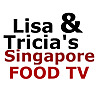Lisa & Tricia's Singapore Foodie TV