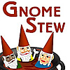 Gnome Stew | The Gaming Blog