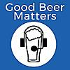 Good Beer Matters