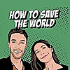Little Empire Podcast Network | How To Save The World Podcast | Making Change with Robyn Malcolm