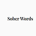 Sober Words | reflections on the language of recovery