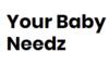 Your Baby Needz