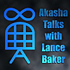 Akasha Talks with Lance Baker