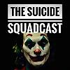 The Suicide Squadcast