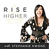 Stephanie Kwong | Rise Higher Podcast