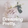 Dreaming Pretty