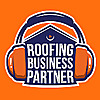 Roofing Business Partner Podcast