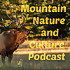 The Mountain Nature and Culture Podcast