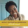 Defeat Postpartum Depression with Arielle Wozniak