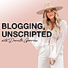 Danielle Gervino: Blogging, Unscripted Podcast