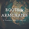 Boots and Armchairs: A Treasure Hunters Podcast