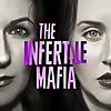 The Infertile Mafia