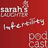 Sarah's Laughter Infertility Podcast