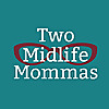The Two Midlife Mommas's Podcast