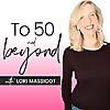To 50 & Beyond
