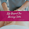 Life Beyond The Massage Table