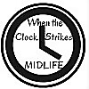 When The Clock Strikes Midlife