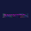 Stay At Home Mom and Kids' Blog